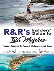 An insider's guide to Isla Mujeres, Mexico. Useful, fun, and interesting information from Isla Mujeres residents  Rachel Mills and Ryan Rickman on everything from how to tip, to where to find the best ceviche. Focused primarily on restaurants...