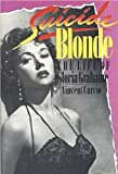 img - for Suicide Blonde: The Life of Gloria Grahame by Vincent Curcio (1989-10-03) book / textbook / text book