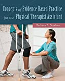 Concepts of Evidence Based Practice for the Physical Therapist Assistant