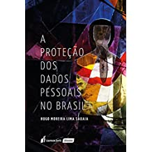 A Proteção dos Dados Pessoais no Brasil. 2018