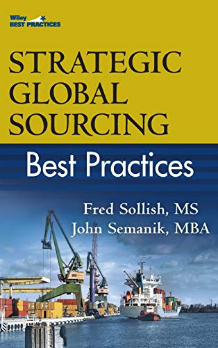 Strategic Global Sourcing Best Practices (Supply Chain Best Practices)