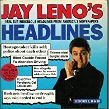 Jay Leno's Headlines: Real but Ridiculous Headlines from America's Newspapers (Books I, II, & III)