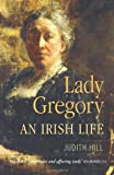 Lady Gregory, Judith Hill, 1848891105
