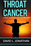 Throat Cancer - Causes, Treatment and Remedies