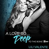 A Love So Deep: To the Bone, Book 3 | Lili Valente