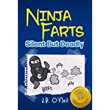 Ninja Farts: Silent But Deadly - A Hilarious Book for Kids Ages 7-9 (The Disgusting Adventures of Milo Snotrocket 3)