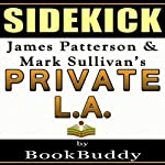 Private LA: by James Patterson and Mark Sullivan - Sidekick |  BookBuddy