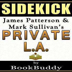 Private LA: by James Patterson and Mark Sullivan - Sidekick Audiobook
