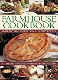 The Farmhouse Cookbook: 400 Traditional Recipes From A Country Kitchen, Illustrated Step By Step With Over 1400 Photographs