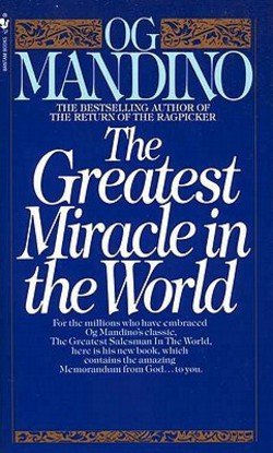 Og Mandino: The Greatest Miracle in the World (Mass Market Paperback); 1988 Edition (Greatest Miracle In The World)