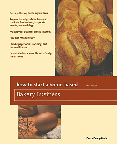 How to Start a Home-Based Bakery Business (Home-Based Business Series) by Detra Denay Davis