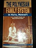 The Polynesian Family System in Ka-'U, Hawai'i, E. S. Craighill Handy and Mary Kawena Pukui, 1566472326