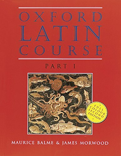 Oxford Latin Course: Part I: Student's Book: Student's Book Pt.1 2nd (second) Edition by Balme, Maurice, Morwood, James published by OUP Oxford (1996)