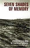Seven Shades of Memory, Terence O'Donnell, 1933823143