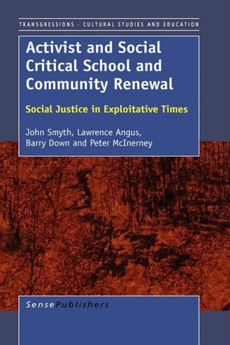 Activist and Socially Critical.... (Transgressions: Cultural Studies and Education) John Smyth