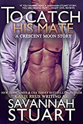 To Catch His Mate (a werewolf romance) (Crescent Moon Series Book 5)