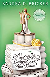 Always the Designer, Never the Bride (Another Emma Rae Creation Book 3)