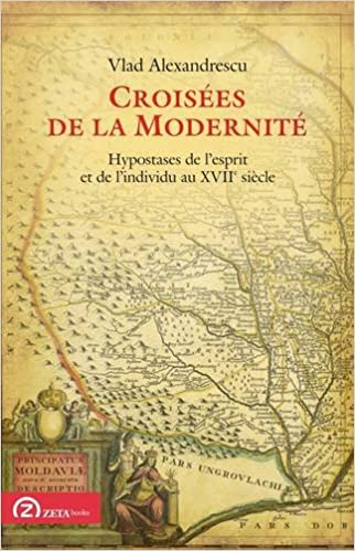 Lire en ligne Croisées de la modernité: Hypostases de l'esprit et de l'individu au XVIIe siècle pdf