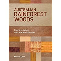 Australian Rainforest Woods: Characteristics, Uses and Identification