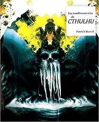 Les nombreuses vies de Cthulhu par Patrick Marcel