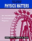 img - for Physics Matters, Activity Book: An Introduction to Conceptual Physics book / textbook / text book