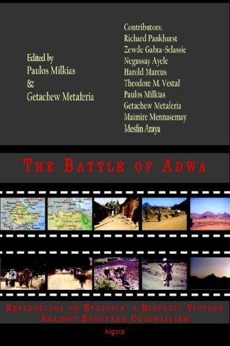 The Battle of Adwa Reflections on Ethiopia's Historic Victory Against European Colonialism: Interpretations And Implications for Ethiopia And Beyond