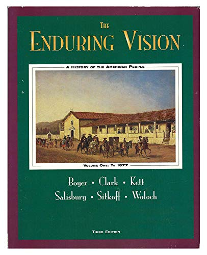 The Enduring Vision: A History of the American People: To 1877