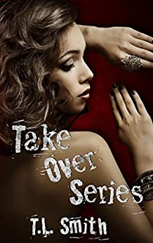 Take Over Series by [Smith, T.L]