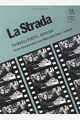 La Strada: Federico Fellini, Director (Rutgers Films in Print) Paperback