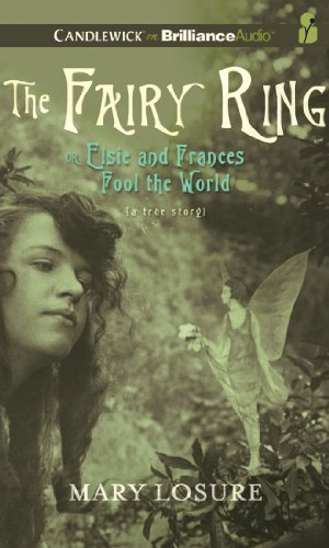 The Fairy Ring: Or Elsie and Frances Fool the World by Candlewick on Brilliance Audio