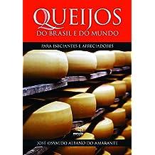 Queijos do Brasil e do mundo: para iniciantes e apreciadores