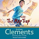 The Map Trap Audiobook by Andrew Clements Narrated by Keith Nobbs