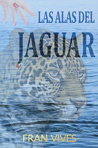 Las alas del jaguar: Una sorprendente historia de amor llena de misterio (Spanish Edition) (Libros De Amor En Espanol Gratis)
