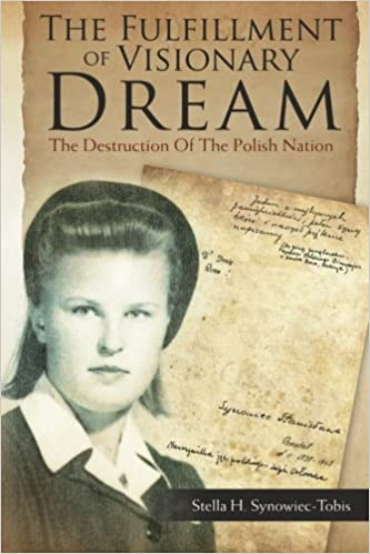 The Fulfillment of Visionary Dream: The Destruction Of The Polish Nation
