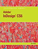 Adobe Indesign CS6 Illustrated, Ann Fisher, 1133187587