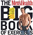 The Mens Health Big Book Of Exercises Four Weeks To A Leaner Stronger More Muscular You