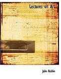 Lectures on Art, John Ruskin, 1426499817