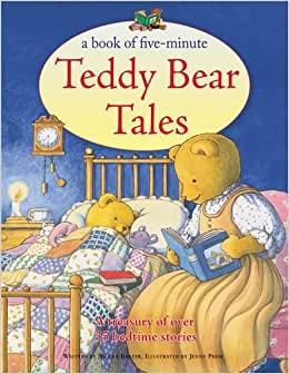 A Book of Five-Minute Teddy Bear Tales: A treasury of over 35 ...