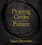 Praying Circles Around Your Future