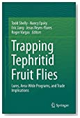 Trapping and the Detection, Control, and Regulation of Tephritid Fruit Flies: Lures, Area-Wide Programs, and Trade Implications