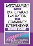 Empowerment and Participatory Evaluation in Community Interventions, Yolanda Suarez-Balcazar, Gary Harper, 0789022087