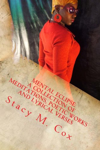 Mental Eclipse: A Collection of Meditations, Poetic Works and Lyrical Verses (Love Is Blind Book 1)