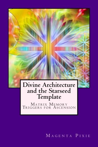 Divine Architecture and the Starseed Template