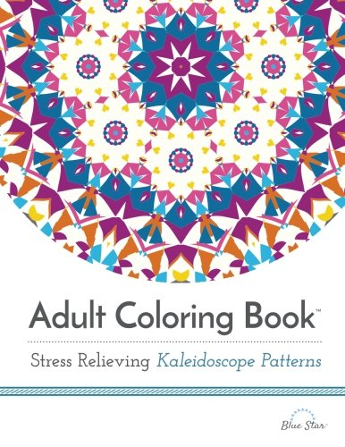 Adult Coloring Book: Stress Relieving Kaleidoscope Patterns