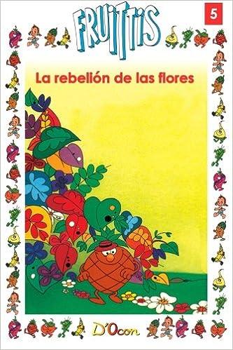 La rebelion de las flores (Spanish Edition): D\'Ocon: 9781500374136 ...