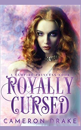 Download Royally Cursed Vampire Princess Cameron Drake