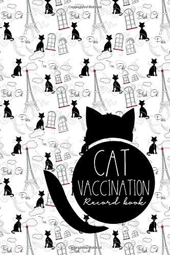 Cat Vaccination Record Book: Vaccination Booklet, Vaccine Record Book, Vaccination Sheet, Vaccine Log Book, Cute Paris & Music Cover (Volume 54) pdf epub