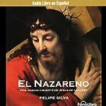 El Nazareno [Jesus of Nazareth] (Dramatization) | Felipe Silva