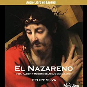 El Nazareno [Jesus of Nazareth] (Dramatization) Performance