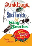 Stinkbugs, Stick Insects, and Stag Beetles, Sally Kneidel, 047135712X